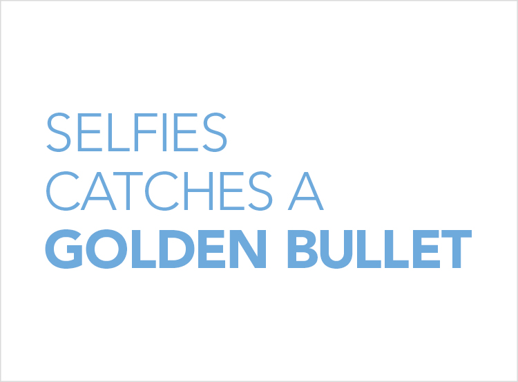 Selfies catches a Golden Bullet