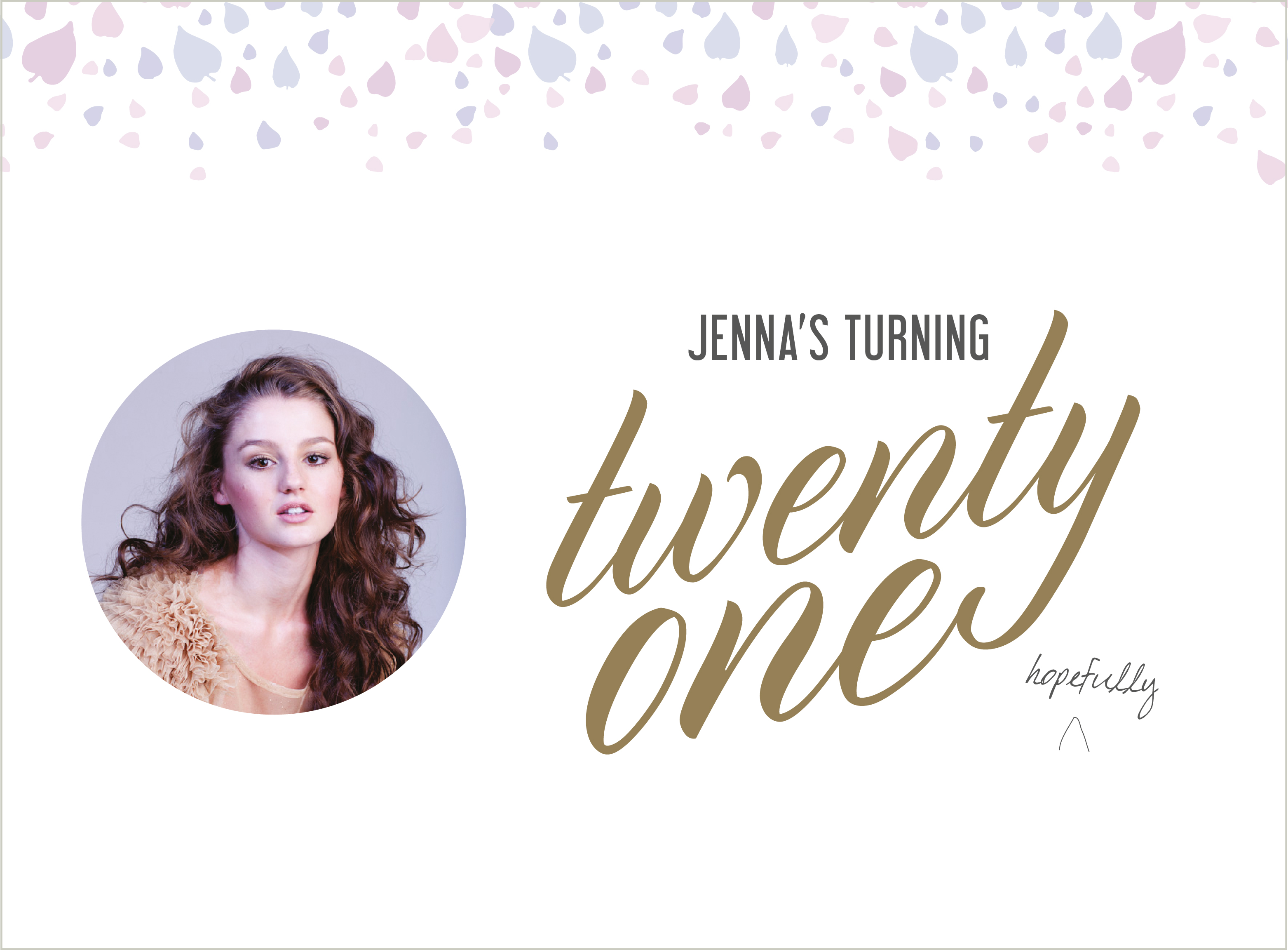 You and everyone you know are invited to Jenna's 21st!