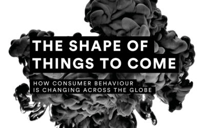 The Shape Of Things To Come: How Consumer Behaviour Is Changing Across The Globe